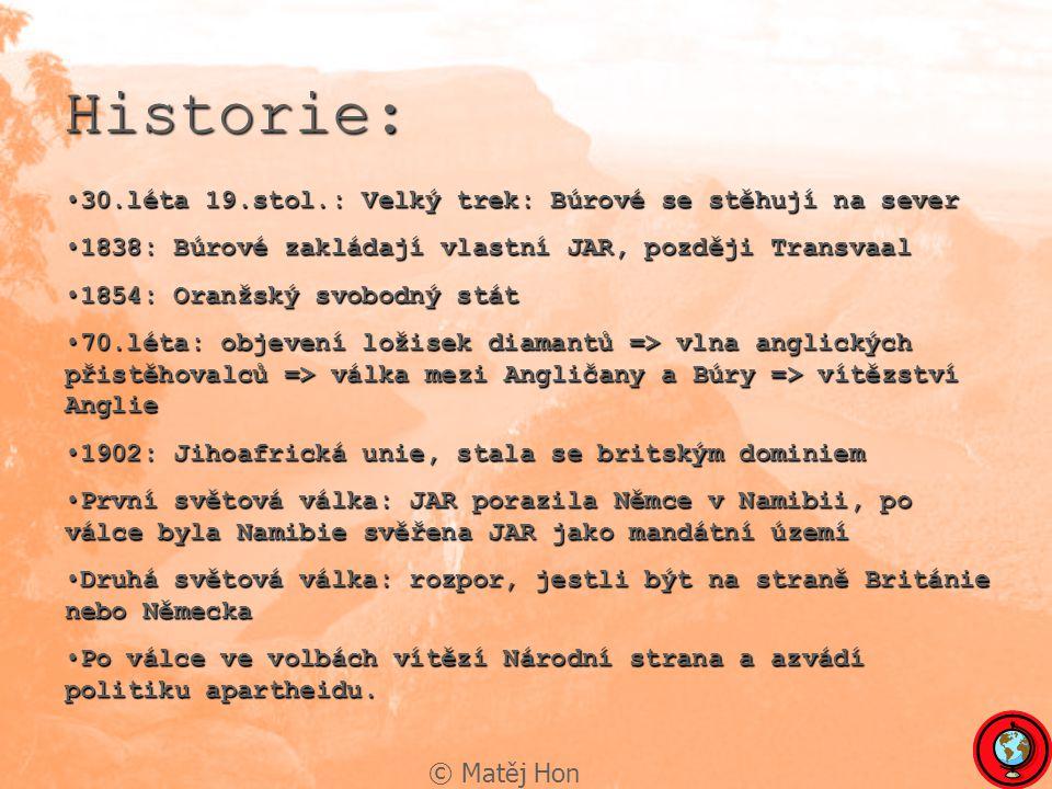 © Matěj Hon Historie: Pro černochy vyhrazeno deset států, tzv.