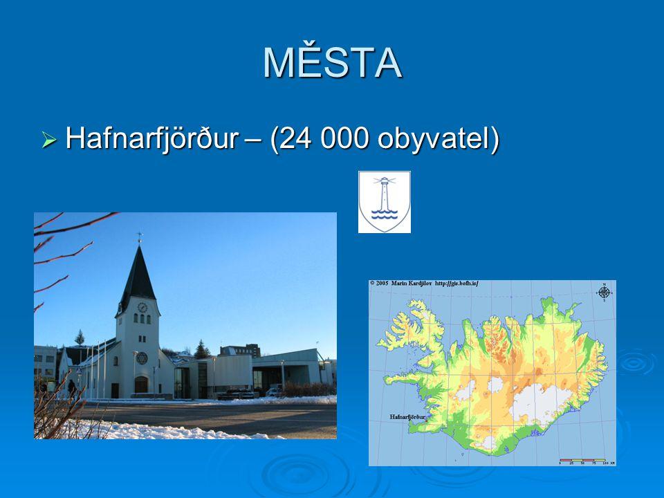 MĚSTA  Hafnarfjörður – (24 000 obyvatel)