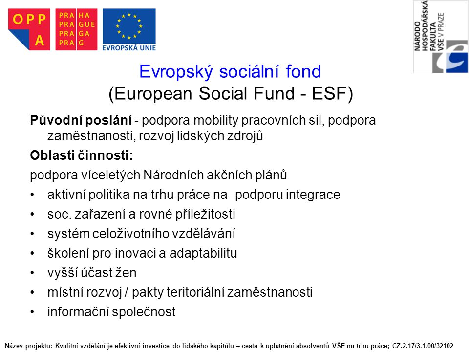ESF - současnost Neinvestiční (neinfrastrukturní) projekty jako např.