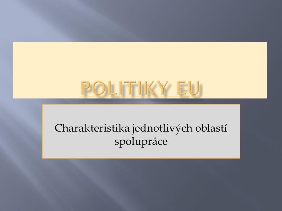  Politiky EU se liší v kompetencích členů a EU  Každá politika je řízena principy: - Supranacionality (nadřazenosti práva EU) - Subsidiarity (rozhodnutí přijímána na co nejnižší úrovni státní správy/samosprávy) - proporcionality (v oblastech, které nejsou určené jako výlučné, zasahovat jen v nezbytně nutné míře) 2