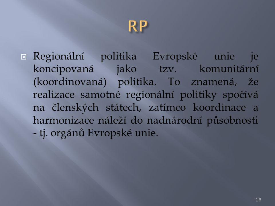  Regionální politika Evropské unie je koncipovaná jako tzv. komunitární (koordinovaná) politika. To znamená, že realizace samotné regionální politiky