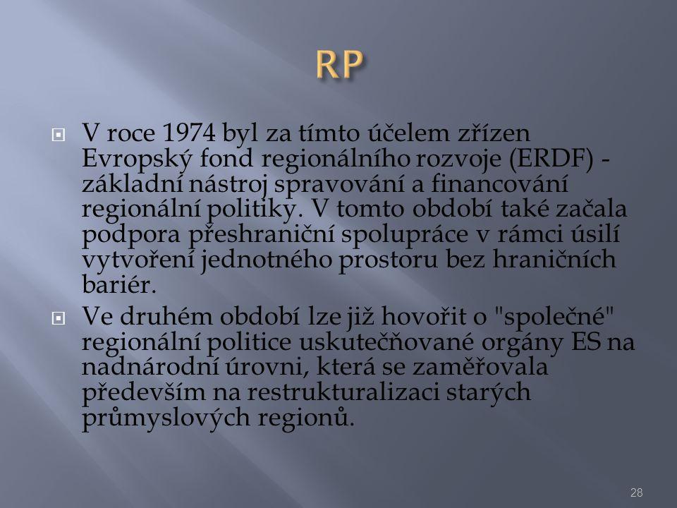  V roce 1974 byl za tímto účelem zřízen Evropský fond regionálního rozvoje (ERDF) - základní nástroj spravování a financování regionální politiky. V