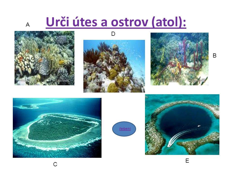 Řešení: A- útes D - útes B - útes c Letecký pohled na atol Yap v Tichém oceánu E - atol zpět