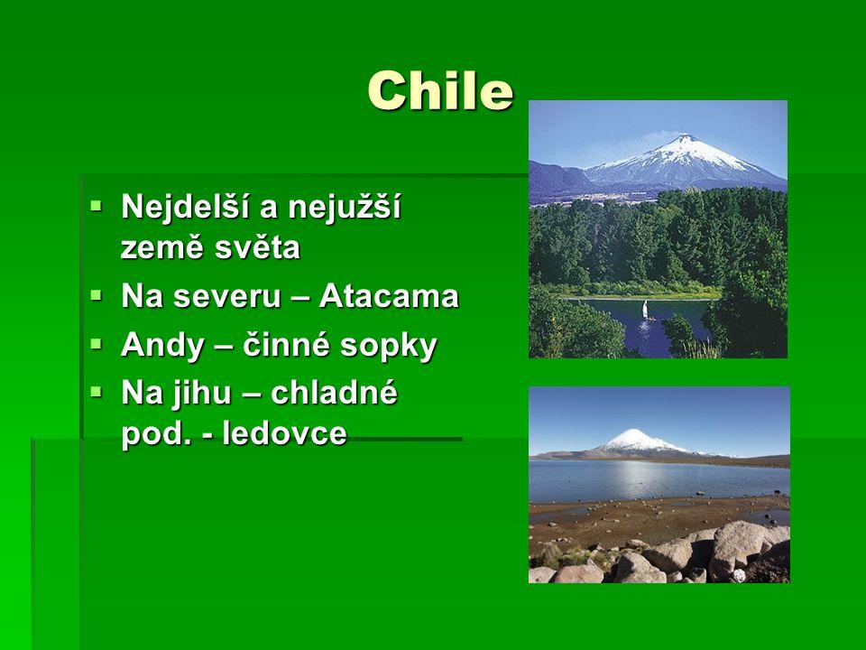 Chile  Ložiska mědi, ropy – vývoz  Vývoz guána – ptačí trus  Rybolov – Peruánský proud  Pěstování vína – vývoz  V minulosti – vojenská diktatura – A.