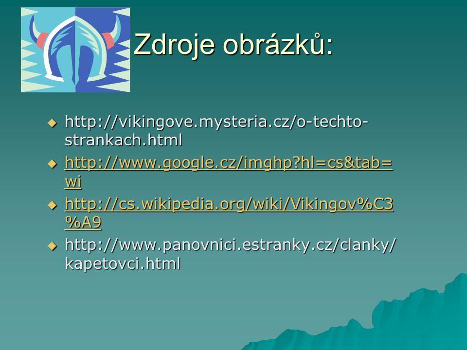  http://vikingove.mysteria.cz/o-techto- strankach.html  http://www.google.cz/imghp?hl=cs&tab= wi http://www.google.cz/imghp?hl=cs&tab= wi http://www