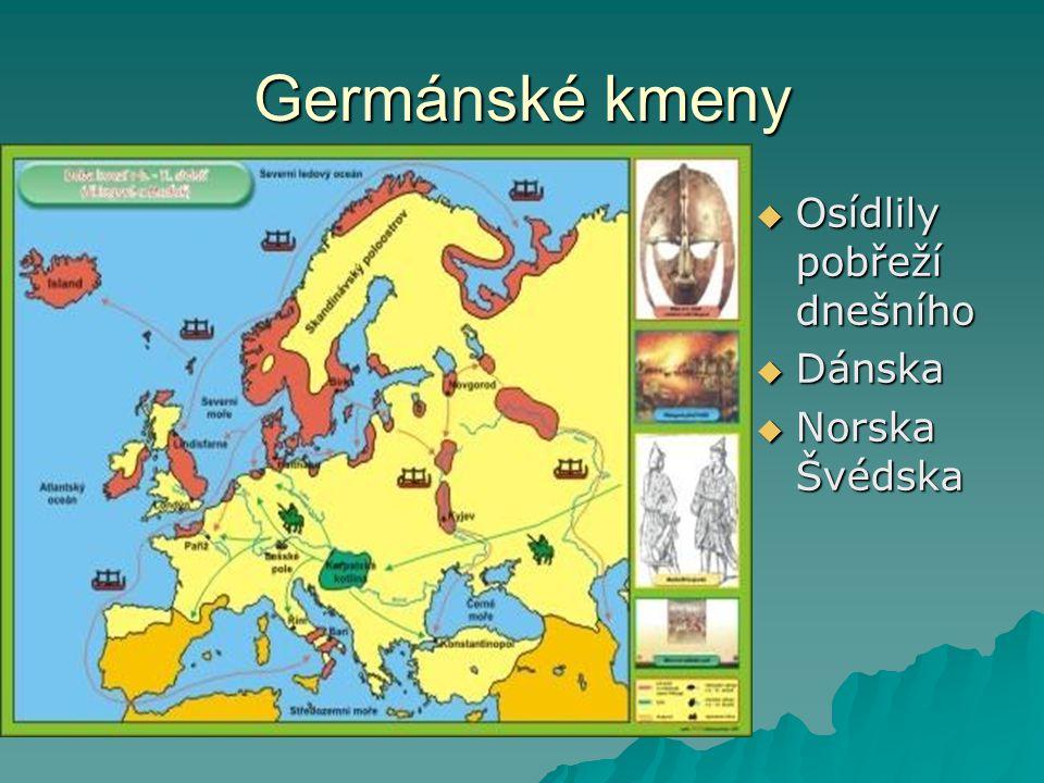 Germánské kmeny  Osídlily pobřeží dnešního  Dánska  Norska Švédska