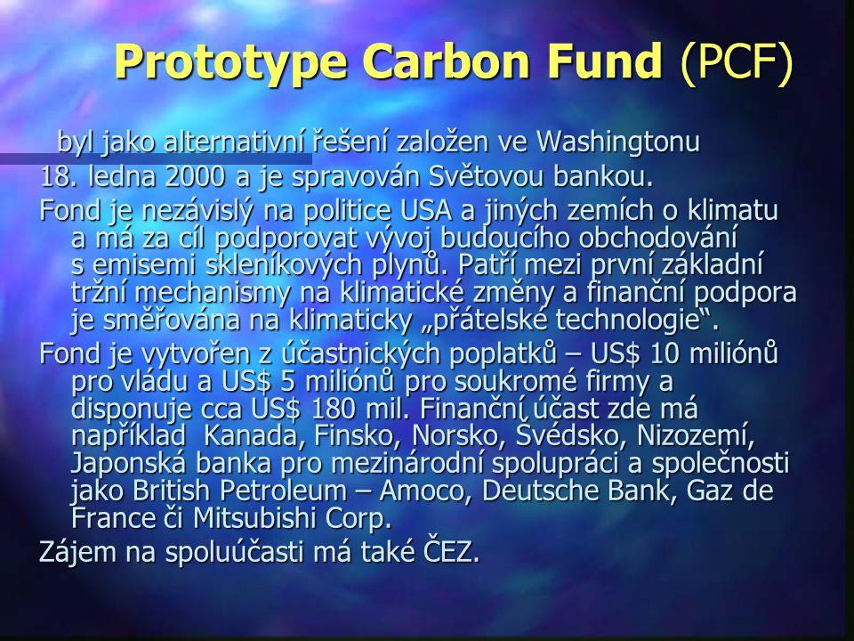 Prototype Carbon Fund (PCF) byl jako alternativní řešení založen ve Washingtonu byl jako alternativní řešení založen ve Washingtonu 18.