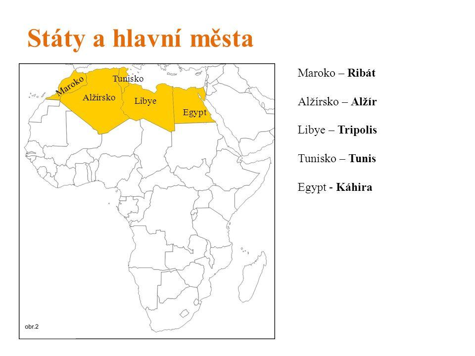 Státy a hlavní města Maroko Maroko – Ribát Alžírsko – Alžír Libye – Tripolis Tunisko – Tunis Egypt - Káhira Alžírsko Libye Tunisko Egypt