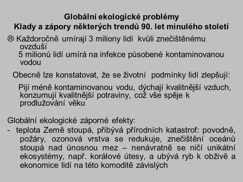Globální ekologické problémy Klady a zápory některých trendů 90.