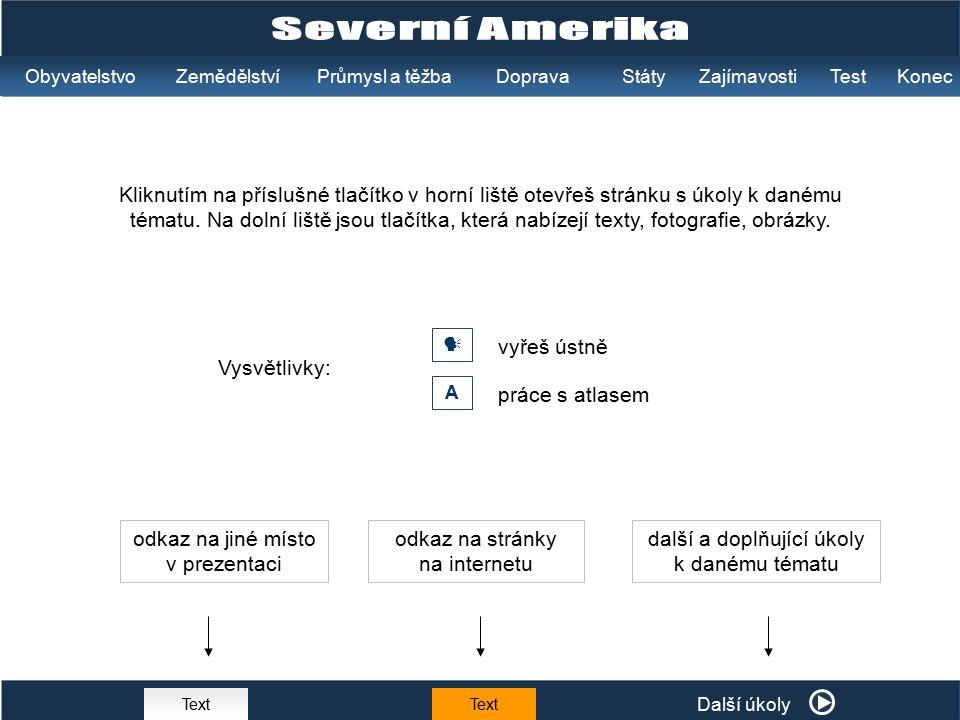 Text Další úkoly Kliknutím na příslušné tlačítko v horní liště otevřeš stránku s úkoly k danému tématu.