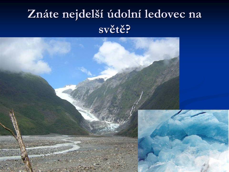 Znáte nejdelší údolní ledovec na světě?