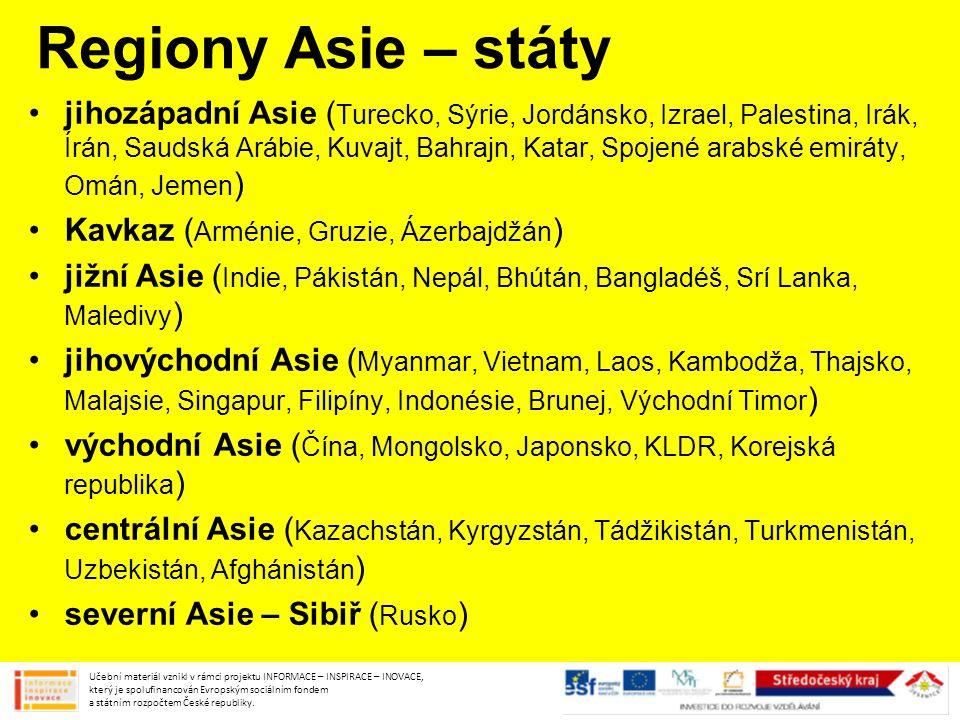 Regiony Asie – státy jihozápadní Asie ( Turecko, Sýrie, Jordánsko, Izrael, Palestina, Irák, Írán, Saudská Arábie, Kuvajt, Bahrajn, Katar, Spojené arab