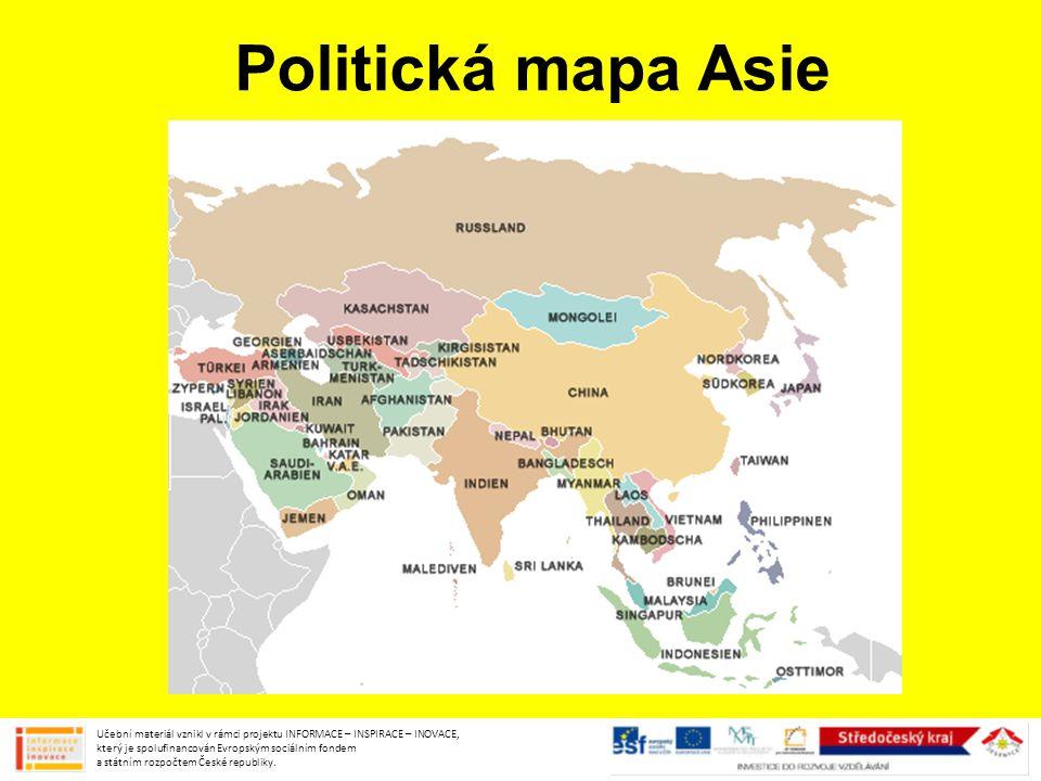 Politická mapa Asie Učební materiál vznikl v rámci projektu INFORMACE – INSPIRACE – INOVACE, který je spolufinancován Evropským sociálním fondem a stá