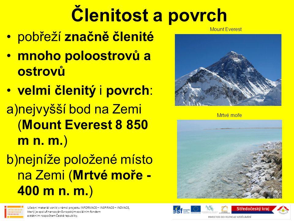Členitost a povrch pobřeží značně členité mnoho poloostrovů a ostrovů velmi členitý i povrch: a)nejvyšší bod na Zemi (Mount Everest 8 850 m n. m.) b)n
