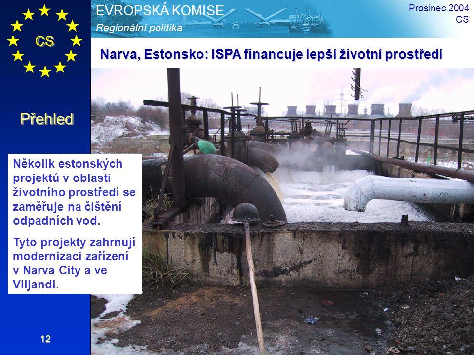 CS Přehled Regionální politika EVROPSKÁ KOMISE Prosinec 2004 CS 12 Několik estonských projektů v oblasti životního prostředí se zaměřuje na čištění odpadních vod.