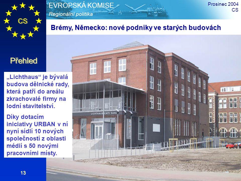 """CS Přehled Regionální politika EVROPSKÁ KOMISE Prosinec 2004 CS 13 """"Lichthaus je bývalá budova dělnické rady, která patří do areálu zkrachovalé firmy na lodní stavitelství."""
