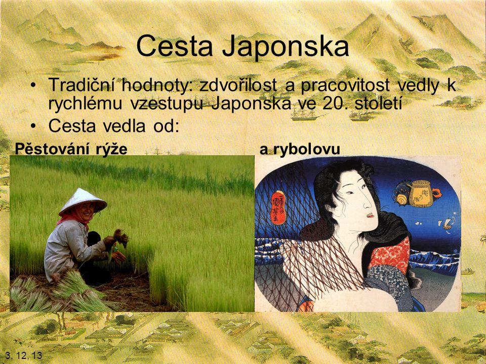 Cesta Japonska Tradiční hodnoty: zdvořilost a pracovitost vedly k rychlému vzestupu Japonska ve 20.