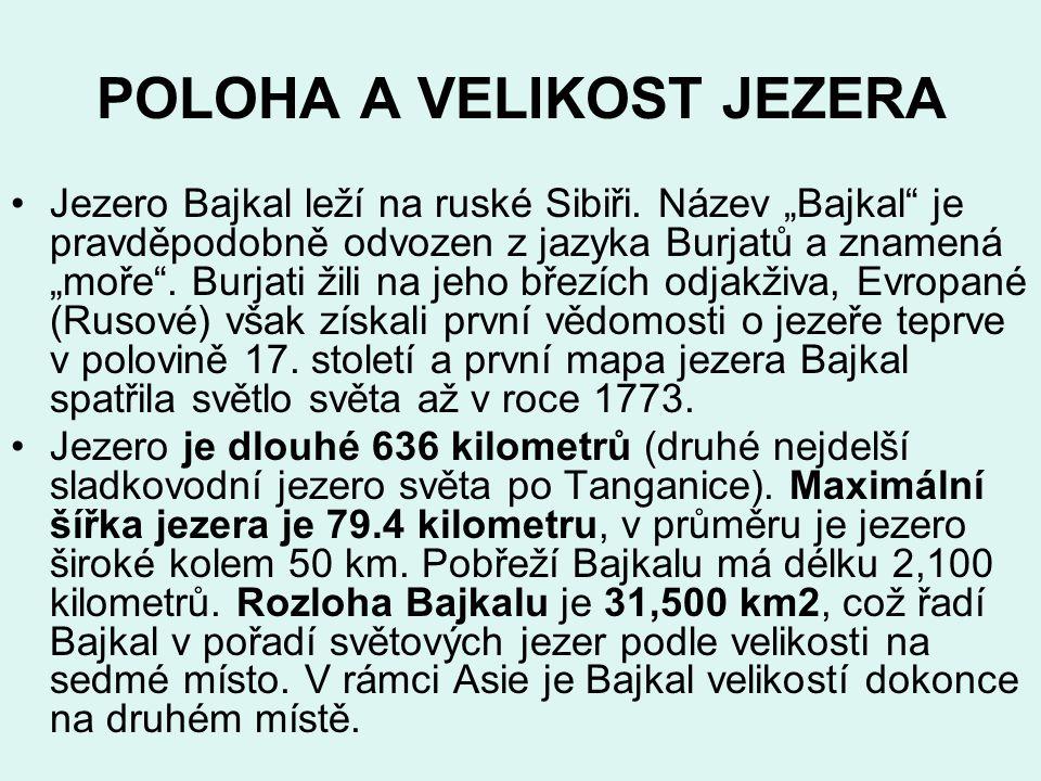 """POLOHA A VELIKOST JEZERA Jezero Bajkal leží na ruské Sibiři. Název """"Bajkal"""" je pravděpodobně odvozen z jazyka Burjatů a znamená """"moře"""". Burjati žili n"""
