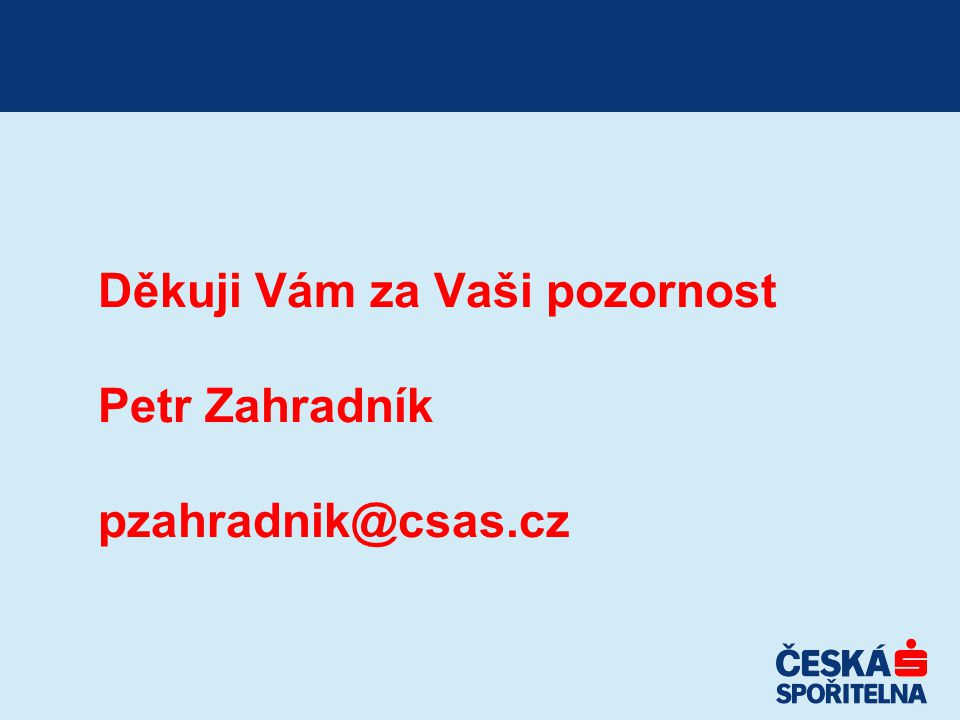 Děkuji Vám za Vaši pozornost Petr Zahradník pzahradnik@csas.cz