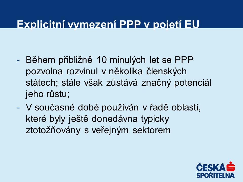 -Během přibližně 10 minulých let se PPP pozvolna rozvinul v několika členských státech; stále však zůstává značný potenciál jeho růstu; -V současné době používán v řadě oblastí, které byly ještě donedávna typicky ztotožňovány s veřejným sektorem