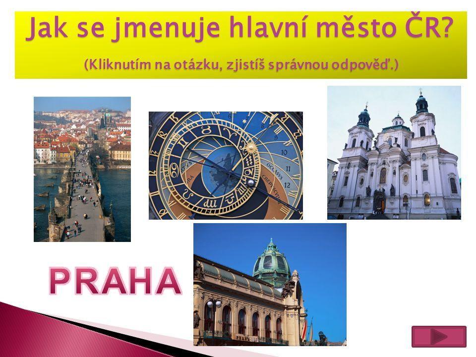 Jak se jmenuje hlavní město ČR? (Kliknutím na otázku, zjistíš správnou odpověď.)