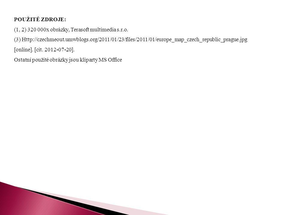 POUŽITÉ ZDROJE: (1, 2) 320 000x obrázky, Terasoft multimedia s.r.o. (3) Http://czechmeout.umwblogs.org/2011/01/23/files/2011/01/europe_map_czech_repub