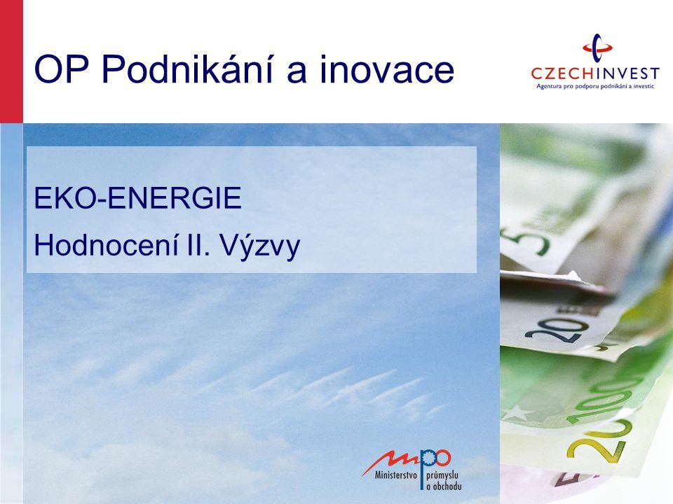 OP Podnikání a inovace EKO-ENERGIE Hodnocení II. Výzvy