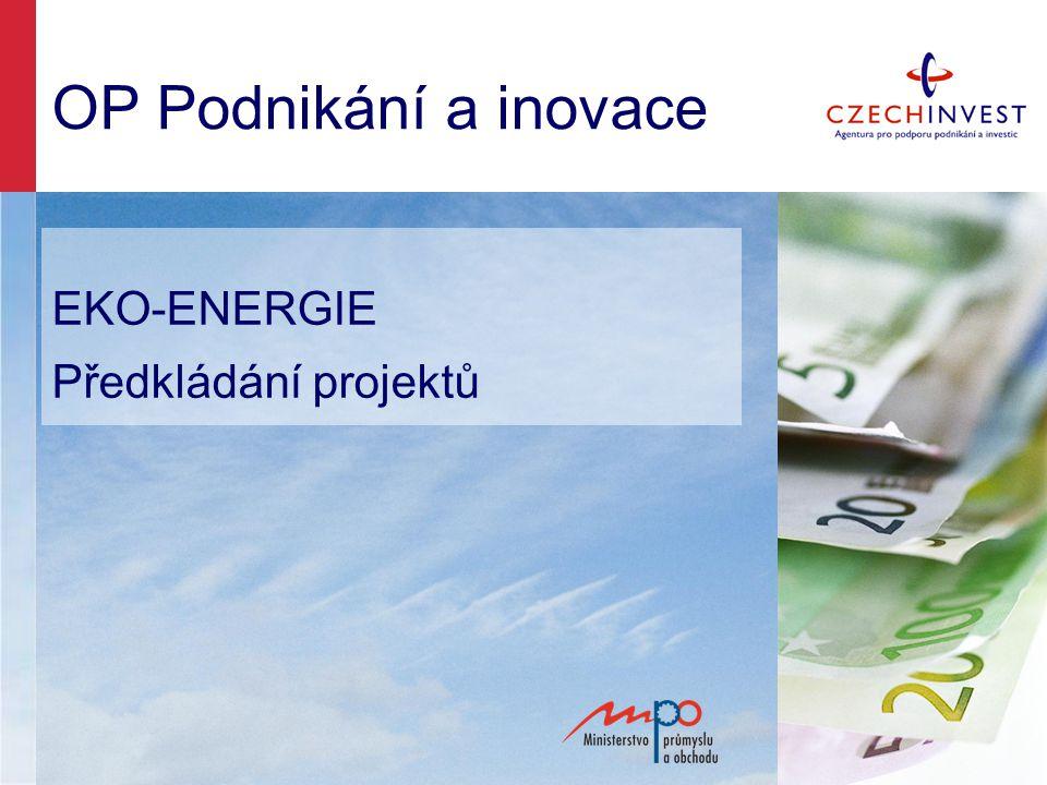 OP Podnikání a inovace EKO-ENERGIE Předkládání projektů