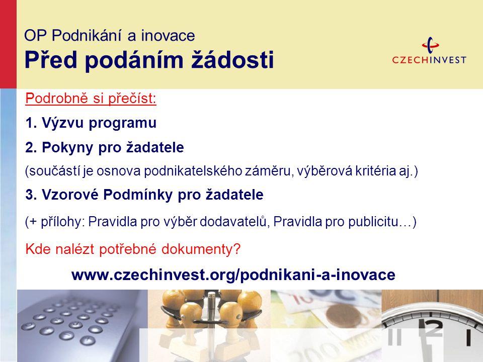 OP Podnikání a inovace Před podáním žádosti Podrobně si přečíst: 1.