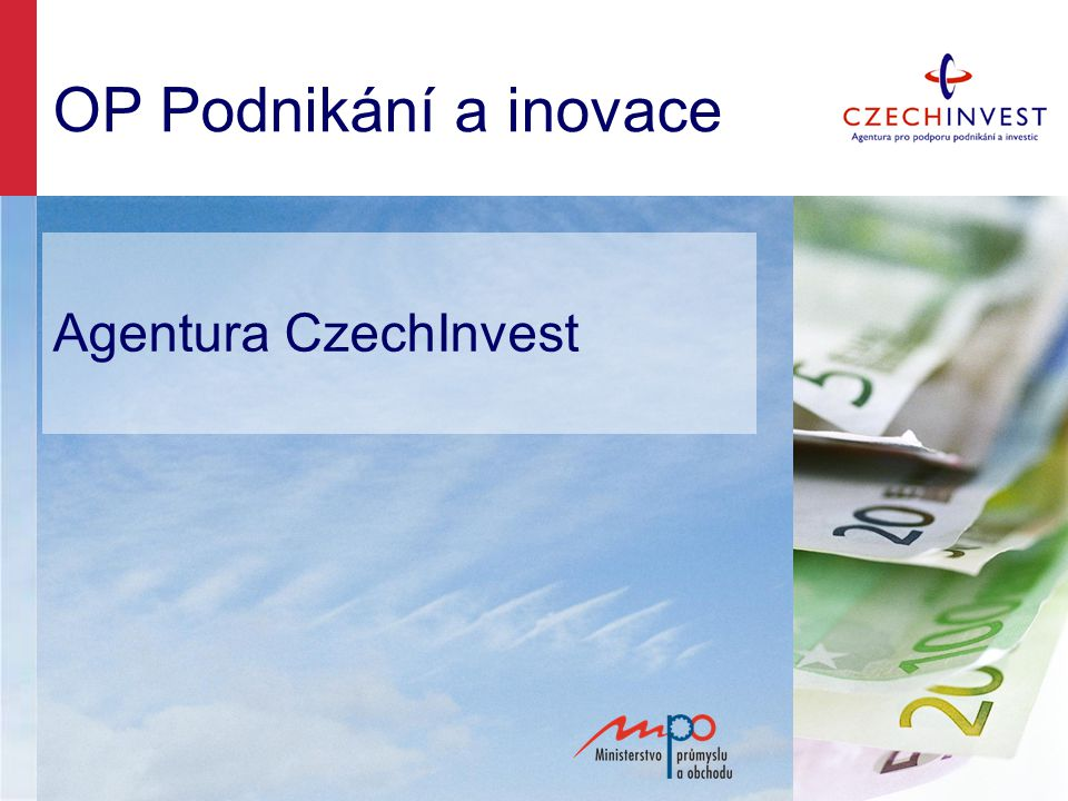 OP Podnikání a inovace Agentura CzechInvest