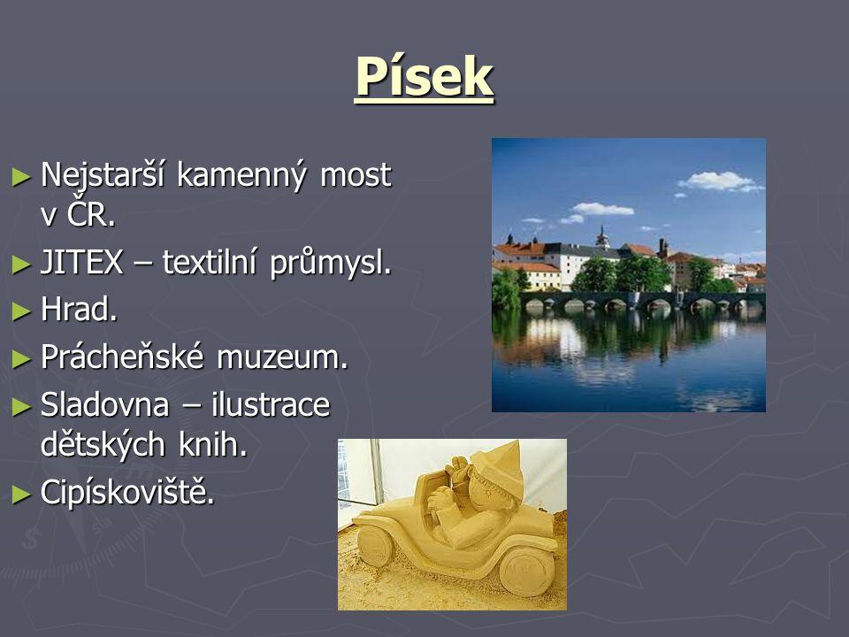 Písek ► Nejstarší kamenný most v ČR.► JITEX – textilní průmysl.