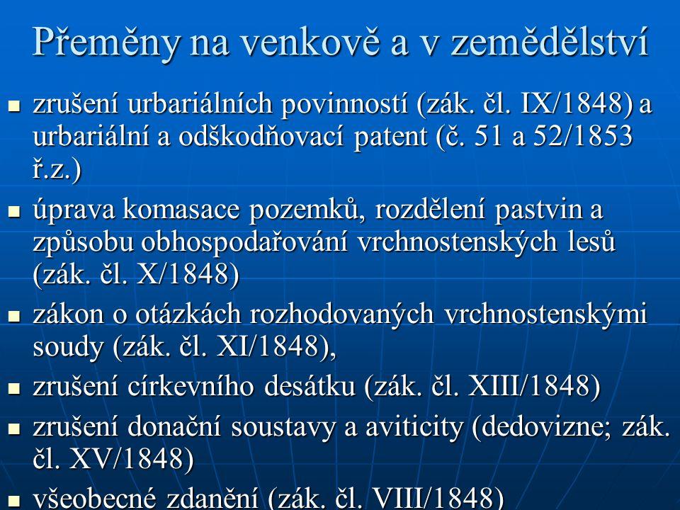 Přeměny na venkově a v zemědělství zrušení urbariálních povinností (zák. čl. IX/1848) a urbariální a odškodňovací patent (č. 51 a 52/1853 ř.z.) zrušen