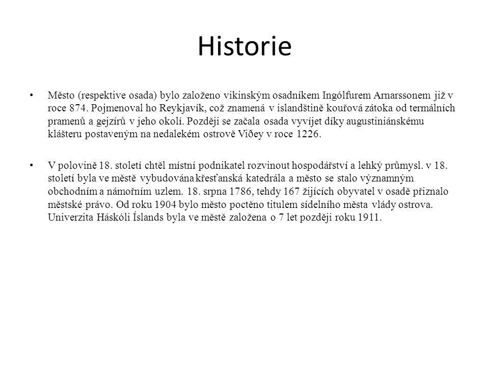 Historie Město (respektive osada) bylo založeno vikinským osadníkem Ingólfurem Arnarssonem již v roce 874.