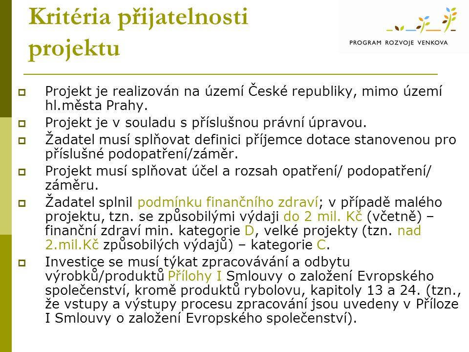 Kritéria přijatelnosti projektu  Projekt je realizován na území České republiky, mimo území hl.města Prahy.