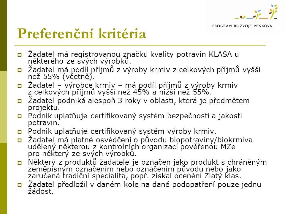 Preferenční kritéria  Žadatel má registrovanou značku kvality potravin KLASA u některého ze svých výrobků.