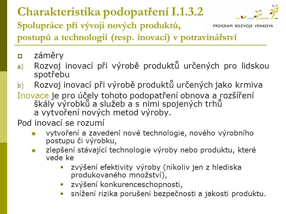 Charakteristika podopatření I.1.3.2 Spolupráce při vývoji nových produktů, postupů a technologií (resp.