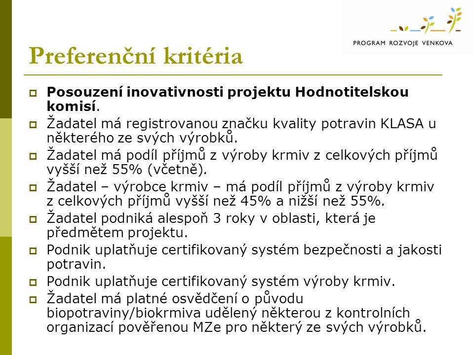 Preferenční kritéria  Posouzení inovativnosti projektu Hodnotitelskou komisí.