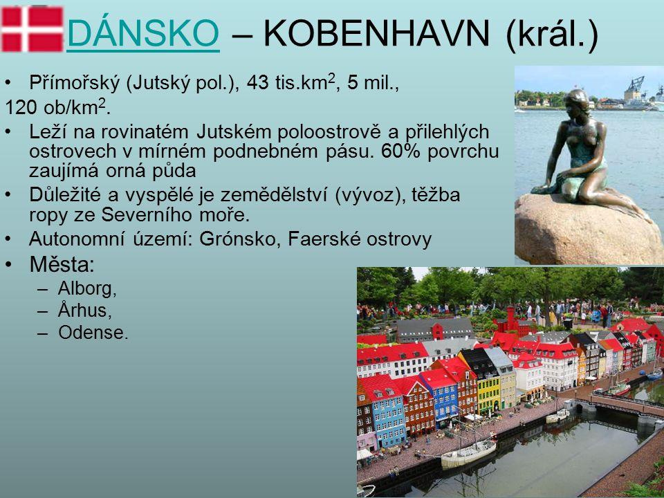 DÁNSKODÁNSKO – KOBENHAVN (král.) Přímořský (Jutský pol.), 43 tis.km 2, 5 mil., 120 ob/km 2. Leží na rovinatém Jutském poloostrově a přilehlých ostrove