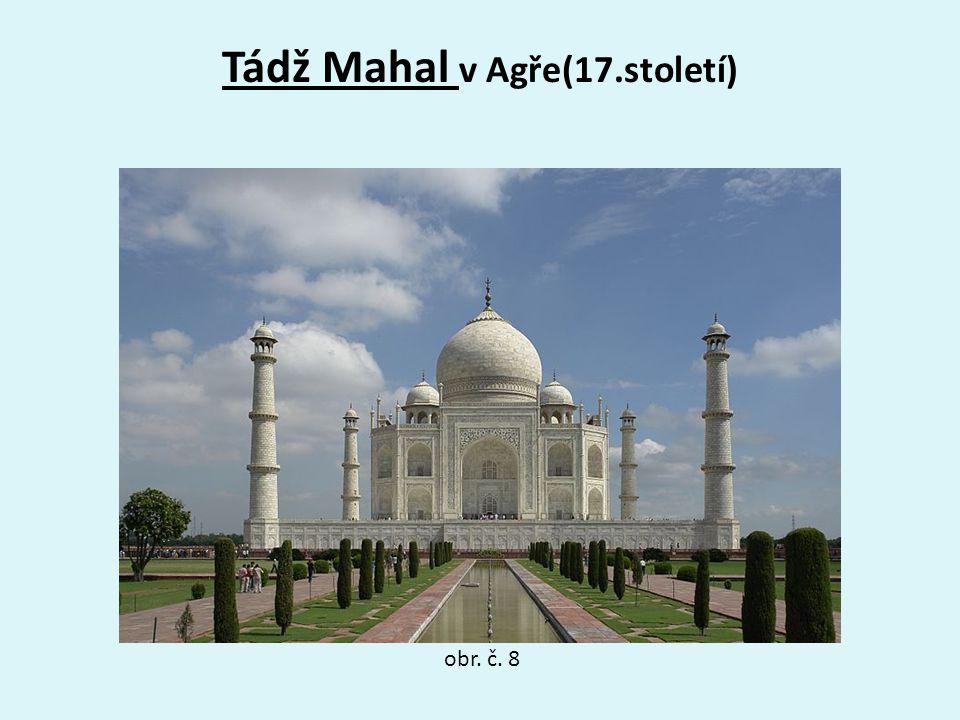 Tádž Mahal v Agře(17.století) obr. č. 8