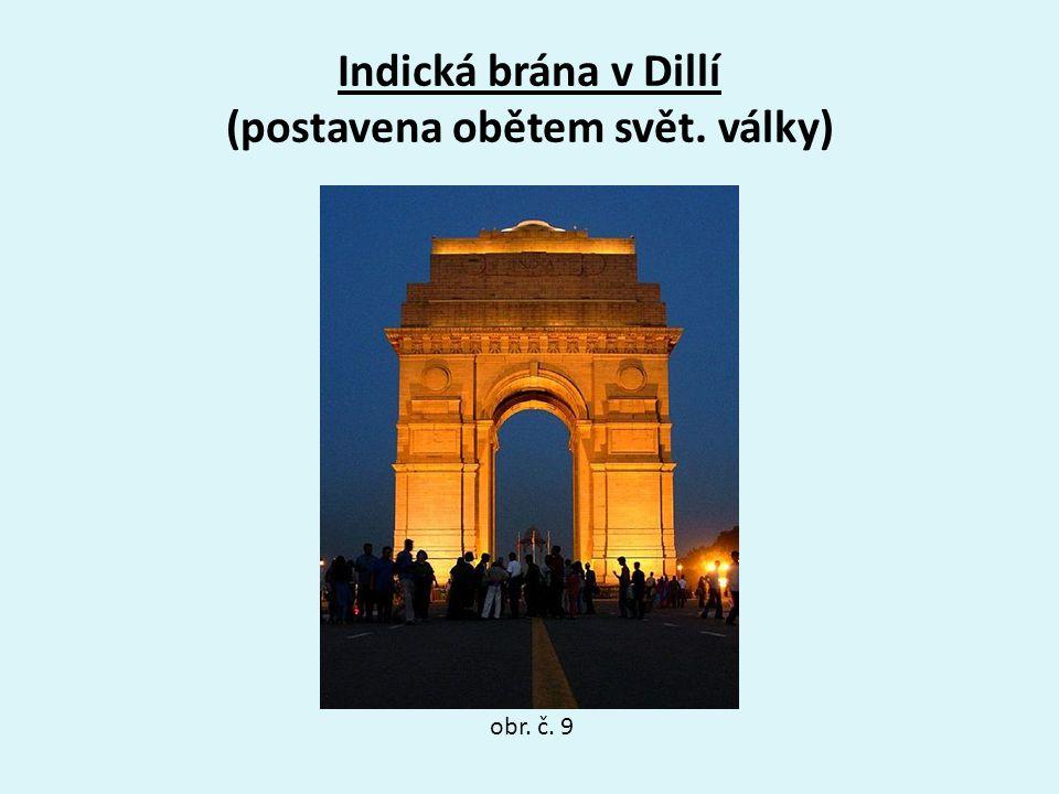 Indická brána v Dillí (postavena obětem svět. války) obr. č. 9