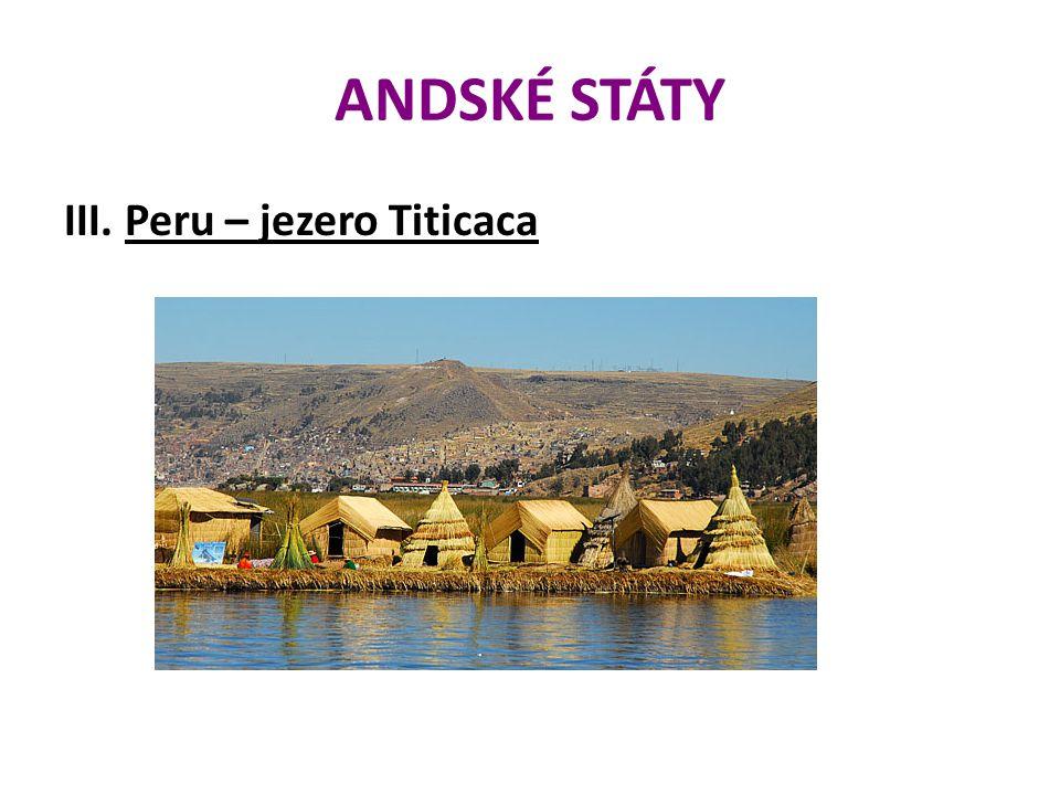 ANDSKÉ STÁTY III. Peru – jezero Titicaca