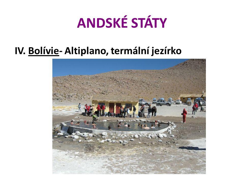 ANDSKÉ STÁTY IV. Bolívie- Altiplano, termální jezírko
