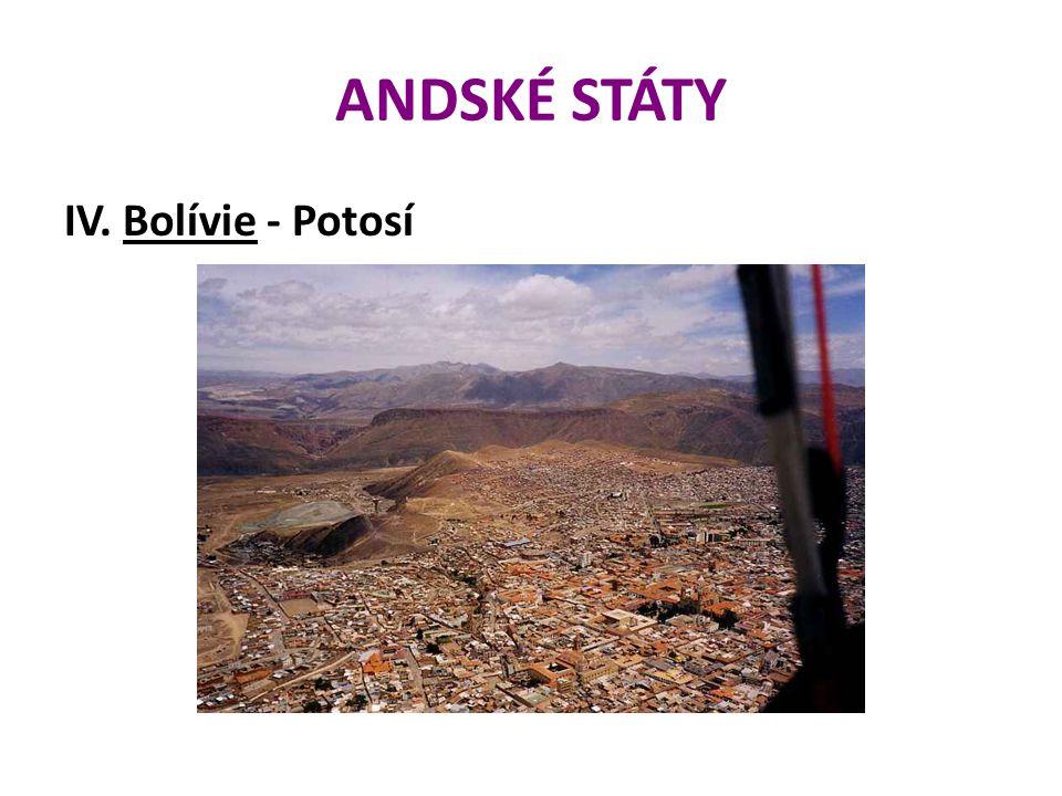 ANDSKÉ STÁTY IV. Bolívie - Potosí