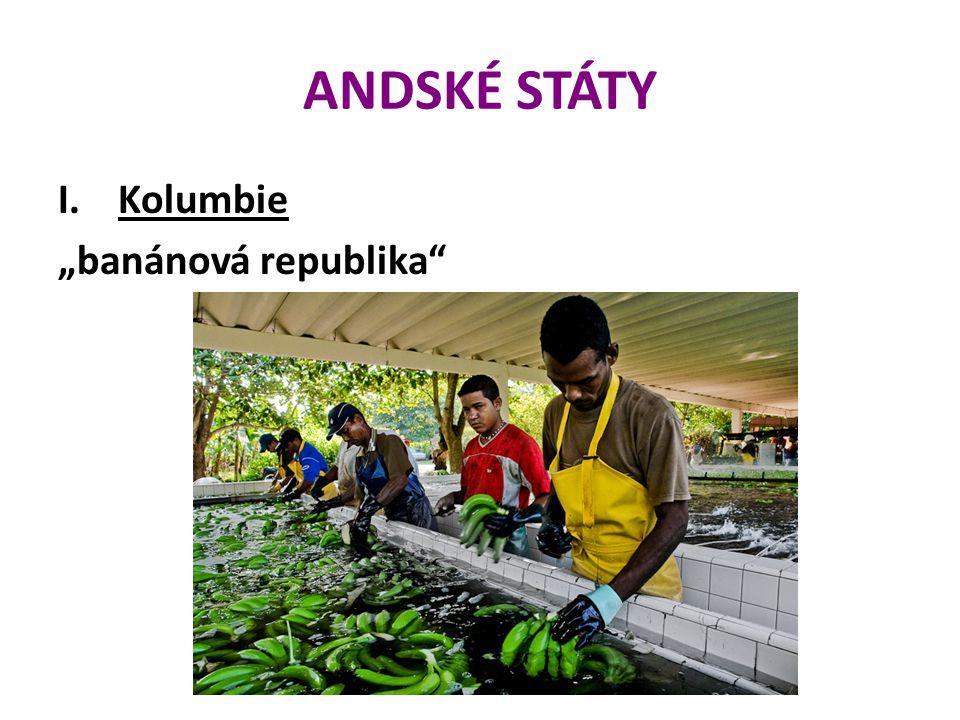 """ANDSKÉ STÁTY I.Kolumbie """"banánová republika"""