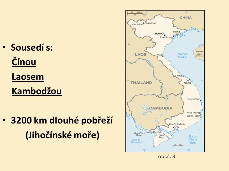 Sousedí s: Čínou Laosem Kambodžou 3200 km dlouhé pobřeží (Jihočínské moře) obr.č. 3