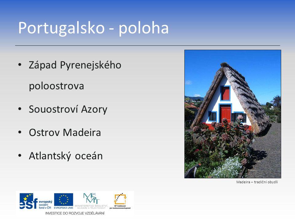 Portugalsko - poloha Západ Pyrenejského poloostrova Souostroví Azory Ostrov Madeira Atlantský oceán Madeira – tradiční obydlí