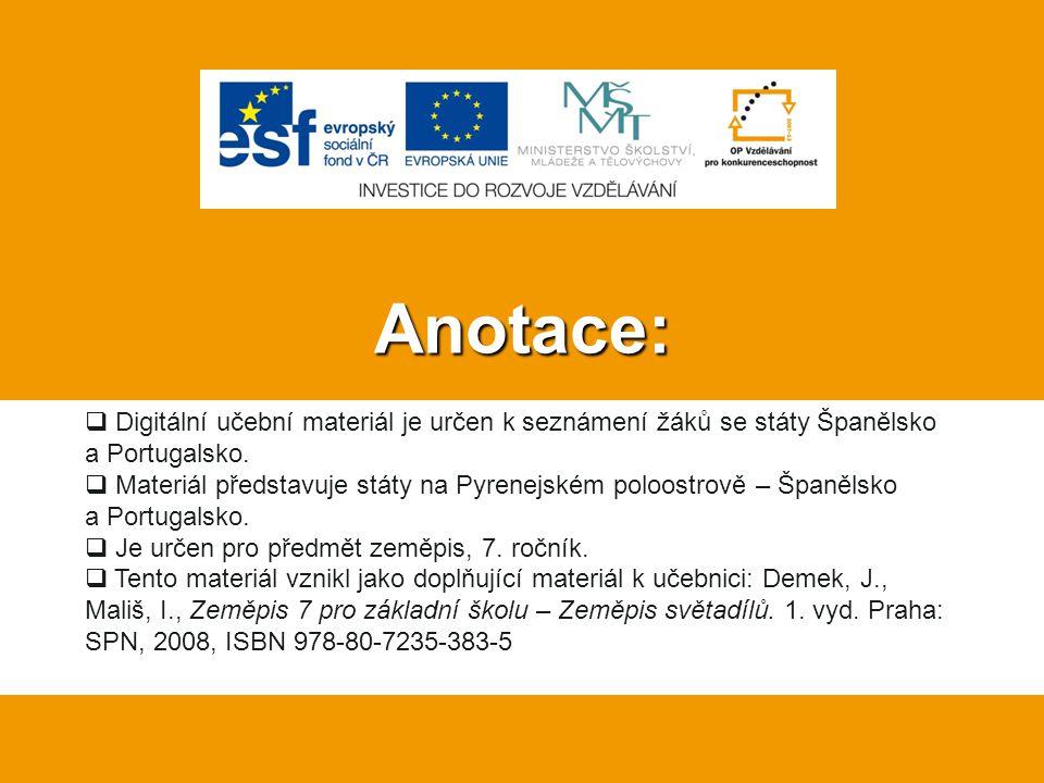 Anotace:  Digitální učební materiál je určen k seznámení žáků se státy Španělsko a Portugalsko.  Materiál představuje státy na Pyrenejském poloostro