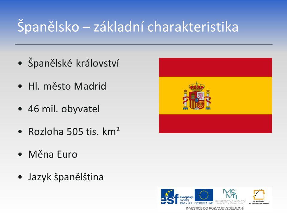 Španělsko – základní charakteristika Španělské království Hl. město Madrid 46 mil. obyvatel Rozloha 505 tis. km² Měna Euro Jazyk španělština