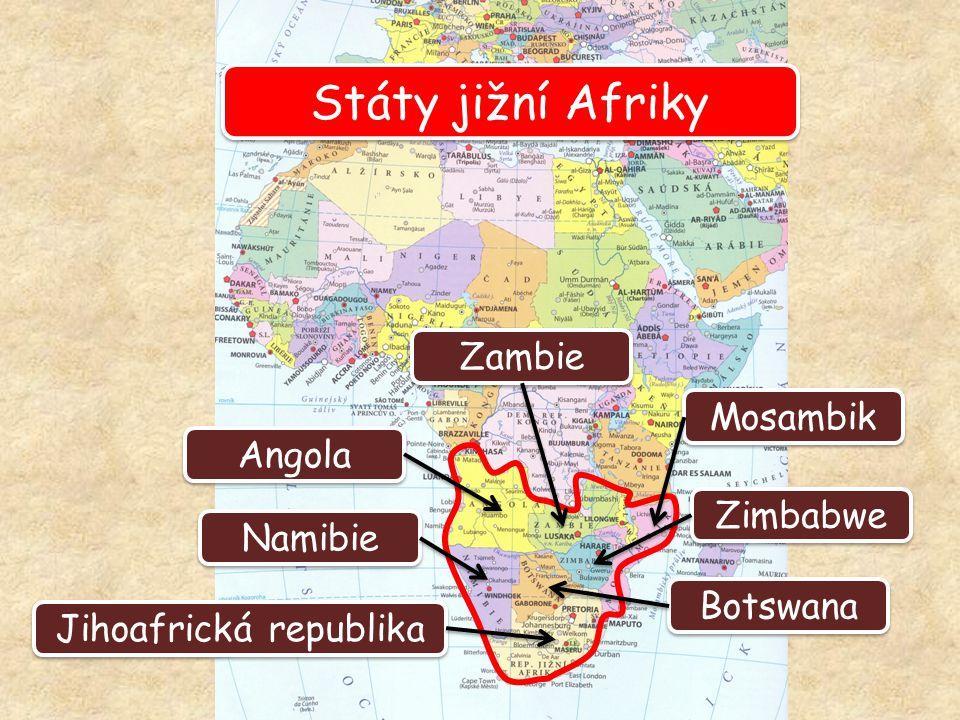 Státy jižní Afriky Zimbabwe Zambie Mosambik Namibie Angola Botswana Jihoafrická republika