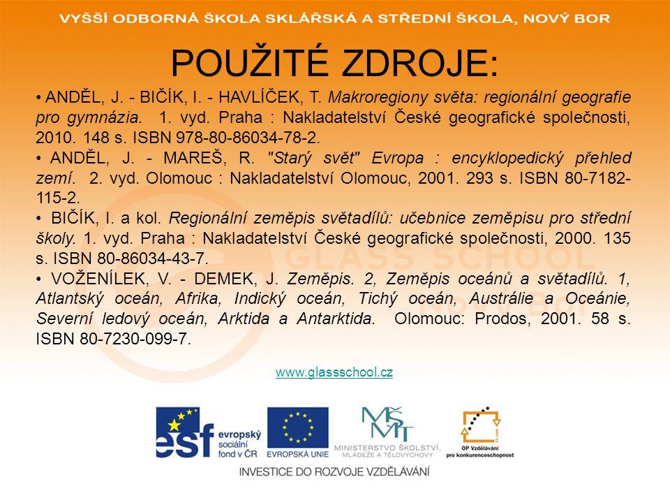POUŽITÉ ZDROJE: www.glassschool.cz ANDĚL, J.- BIČÍK, I.